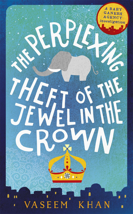 The Perplexing Theft of the Jewel in the Crown by Vaseem Khan Book Cover
