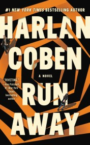 Read an exclusive preview of Harlan Coben's new thriller, RUN AWAY
